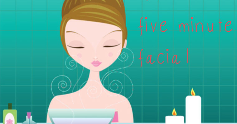 Five Minute Facial