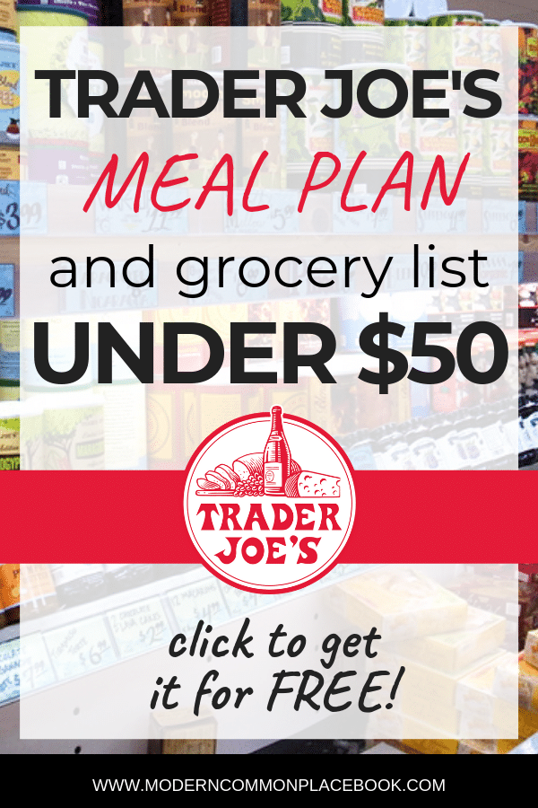 Trader Joe's Meal Plan and Grocery List - Under $50 - Click for free download