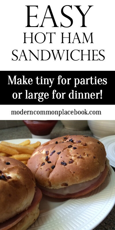 Hot Ham Sandwiches - For Parties or Dinner - A Modern Commonplace Book
