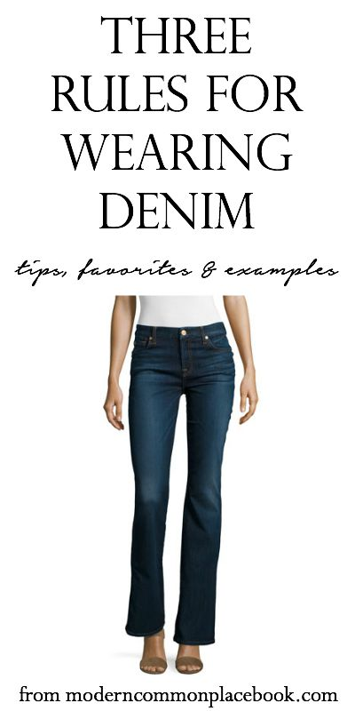 Three Rules for Wearing Denim - tips, favorites and examples
