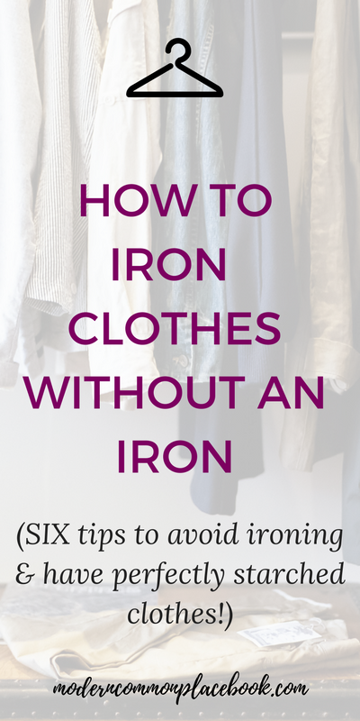 How to iron clothes without an iron - SIX tips to avoid ironing and have perfectly starched clothes!
