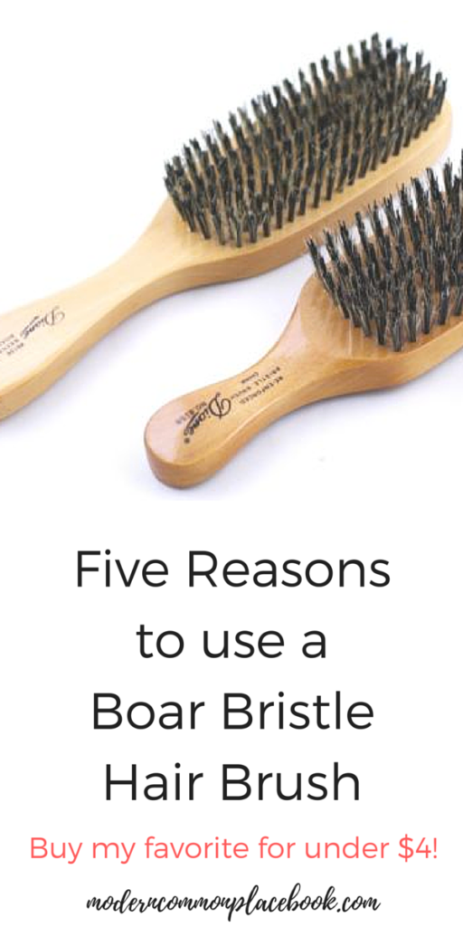 Five Reasons to use a Boar Bristle Hair Brush - and my favorite one for under $4!  - A Modern Commonplace Book