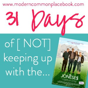 31 days of not keeping up with the joneses BUTTON
