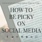 How To Be Picky on Social Media [Day 13 of 31]