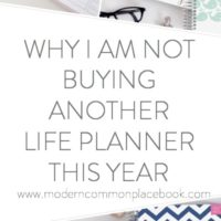 Why I am not Buying Another Life Planner This Year
