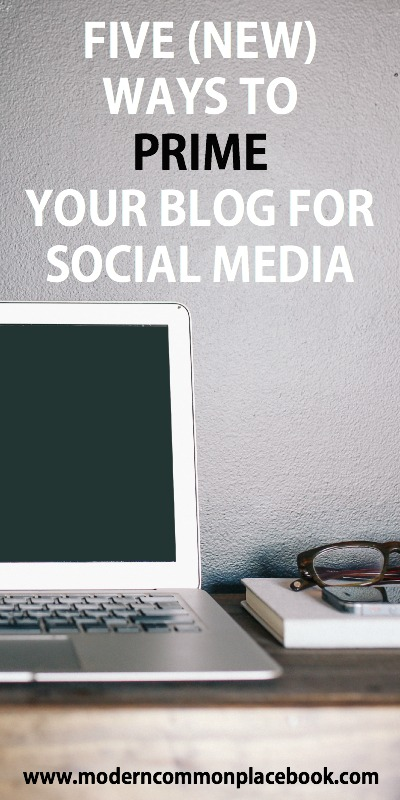 5 Ways to Prime your Blog for Social Media - A Modern Commonplace Book