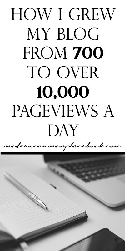 How to Increase blog pageviews, How I grew my blog from 700 pageviews to over 10,000 pageviews a day - A Modern Commonplace Book