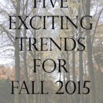 five exciting trends for fall 2015