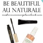 Favorite Beauty Products for the Au Naturale Look (Natural Beauty Products)