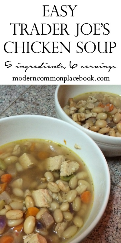 Easy Chicken Soup - Trader Joes - 5 ingredients - 6 servings - moderncommonplacebook.com