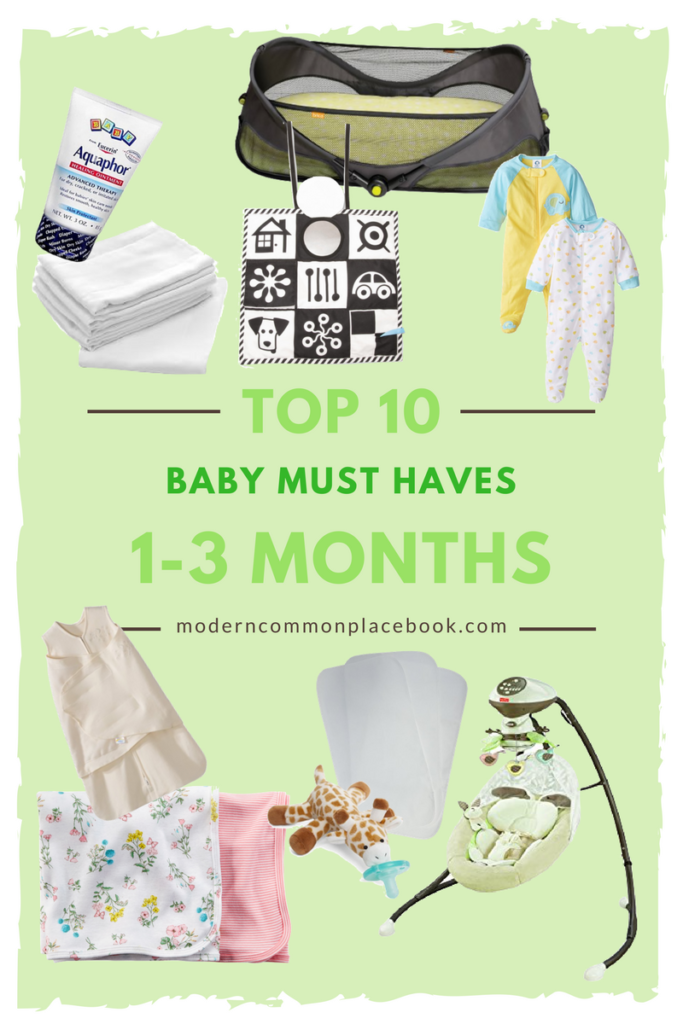 Here are my top 10 baby must haves for Months 1-3 - things I can't live without. - A Modern Commonplace Book