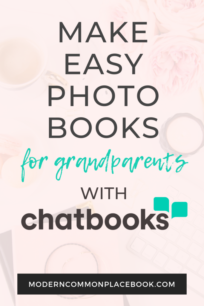How to make easy photo books for grandparents with Chatbooks